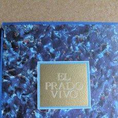 Libros de segunda mano: EL PRADO VIVO. MARTÍNEZ MAR (JOSÉ LUIS) (DIRECTOR) MADRID, MUSEO DEL PRADO, 1992.. Lote 51358489