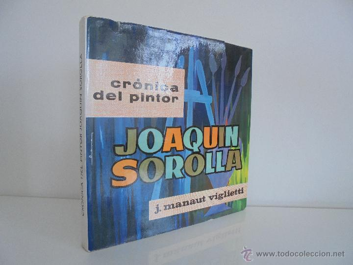 Libros de segunda mano: CRONICA DEL PINTOR JOAQUIN SOROLLA. JOSE MANAUT VIGLIETTI. VER FOTOGRAFIAS ADJUNTAS. - Foto 2 - 51463375