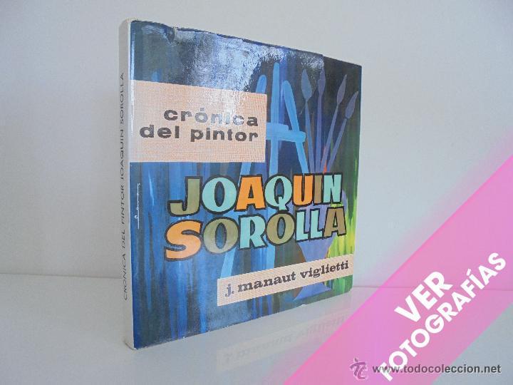 CRONICA DEL PINTOR JOAQUIN SOROLLA. JOSE MANAUT VIGLIETTI. VER FOTOGRAFIAS ADJUNTAS. (Libros de Segunda Mano - Bellas artes, ocio y coleccionismo - Pintura)