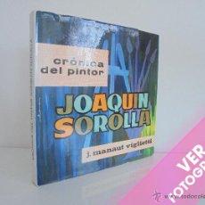 Libros de segunda mano: CRONICA DEL PINTOR JOAQUIN SOROLLA. JOSE MANAUT VIGLIETTI. VER FOTOGRAFIAS ADJUNTAS.. Lote 51463375