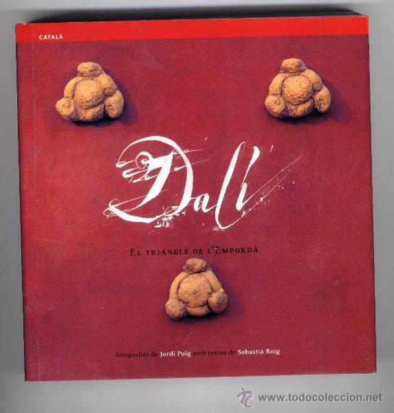 DALI EL TRIANGLE DE L´EMPORDÀ .ED. FUNDACIÓ GALA I TRIANGLE POSTALS .2003. (Libros de Segunda Mano - Bellas artes, ocio y coleccionismo - Pintura)