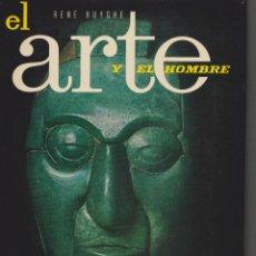 Libros de segunda mano: LIBRO EL ARTE Y EL HOMBRE VOLUMEN 1 DE RENE HUYGHE. Lote 51508938