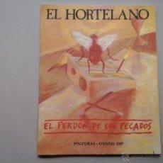 Libros de segunda mano: EL HORTELANO. EL PERDÓN DE LOS PECADOS. FIRMADO Y DEDICADO 1987.MORIARTY. ALBERTO GARCIA ALIX. Lote 51791011
