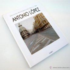Libros de segunda mano: ANTONIO LOPEZ. GRANDES PINTORES DEL S. XX / ED. GLOBUS 1995 / 1ª ED. / ILUSTRADO / ARTE. Lote 52385098