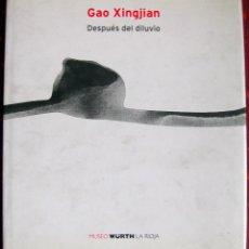 Libros de segunda mano: GAO XINQJIAN. DESPUÉS DEL DILUVIO. 2009. Lote 52587020