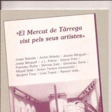 Libros de segunda mano: EL MERCAT DE TÀRREGA VIST PELS SEUS ARTISTES. EXPOSICIÓ SALA CRISTALL, 1984. Lote 52636693