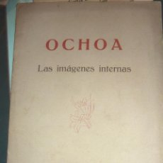 Libros de segunda mano: OCHOA . LAS IMAGENES INTERNAS . BARCELONA 1942 12 PÁGINAS . TAPAS DE CARTON DURO . PINTURAS. Lote 52667334