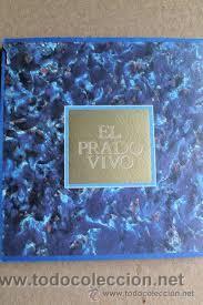 EL PRADO VIVO, MUSEO DEL PRADO (Libros de Segunda Mano - Bellas artes, ocio y coleccionismo - Pintura)