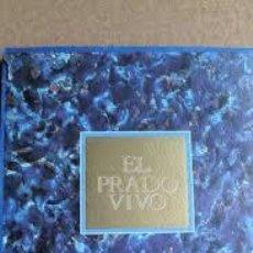 Libros de segunda mano: EL PRADO VIVO, MUSEO DEL PRADO. Lote 44052814