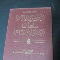 Libros de segunda mano: GRANDES PINACOTECAS. MUSEO DEL PRADO. VELAZQUEZ Y LA PINTURA ESPAÑOLA DEL SIGLO XVII. Lote 52722221