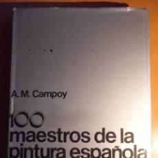 Libros de segunda mano: 100 MAESTROS DE LA PINTURA ESPAÑOLA CONTEMPORANEA. A.M. CAMPOY. IBERICO EUROPEA DE EDICIONES, 1976. . Lote 52784202