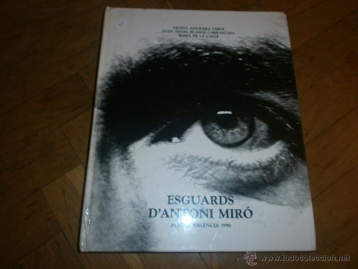 ESGUARDS D'ANTONI MIRÓ. PUNTO. VALÉNCIA 1990. VICENT AGUILERA CERNÍ, JOAN ÁNGEL BLASCO CARRASCOSA... (Libros de Segunda Mano - Bellas artes, ocio y coleccionismo - Pintura)