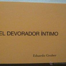 Libri di seconda mano: EDUARDO GRUBER. EL DEVORADOR ÍNTIMO. PINTURA. CANTABRIA.. Lote 52961326