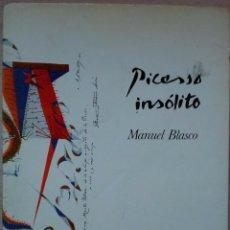 Libros de segunda mano: PICASSO INSÓLITO. MANUEL BLASCO. MADRID. 1981. Lote 53004208
