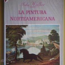 Libros de segunda mano: LA PINTURA NORTEAMERICANA - JOHN WALKER - EDITORIAL SEIX BARRAL 1954 . Lote 53129009