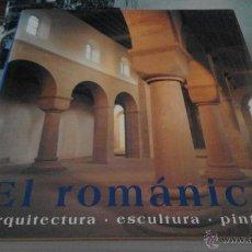 Libros de segunda mano: EL ROMÁNICO. ARQUITECTURA-ESCULTURA-PINTURA. Lote 53200798