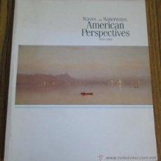 Libros de segunda mano: WAVES AND WATERWAYS AMERICAN PERSPECTIVE 1850-1900 MUSEE D´ART AMERICAIN - 2000. Lote 53266448