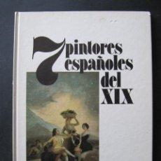 Libros de segunda mano: SIETE 7 PINTORES ESPAÑOLES DEL SIGLO XIX. Lote 53336682