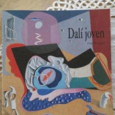 Libros de segunda mano: DALI JOVEN (1918-1930). CATÁLOGO DE LA EXPOSICIÓN DEL MUSEO NAL. CTRO. DE ARTE REINA SOFÍA. 1994. Lote 53364520