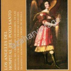Libros de segunda mano: LOS ANGELES DEL HOSPITAL DEL POZO SANTO, CATALOGO EXPOSICION ,1988, SALA CHICARREROS. Lote 53436511
