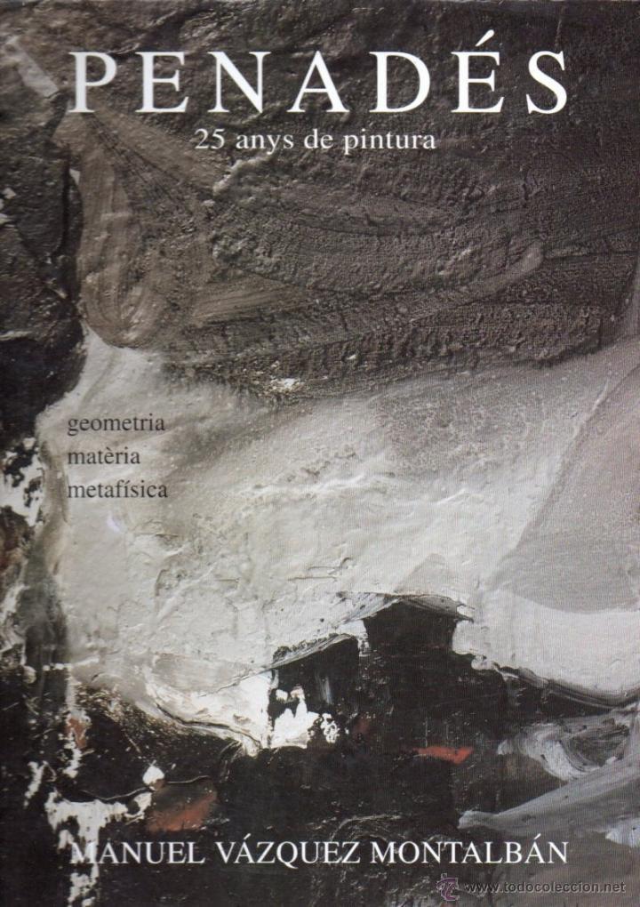MANUEL VÁZQUEZ MONTALBÁN : PENADÉS (1993) CATALÁN - GRAN FORMATO (Libros de Segunda Mano - Bellas artes, ocio y coleccionismo - Pintura)