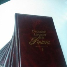 Libros de segunda mano: DICCIONARIO LAROUSSE DE LA PINTURA. 6 TOMOS, ED. PLANETA, NUEVOS - - SF ARTE BS 82. Lote 53510001