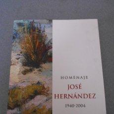 Libros de segunda mano - CATALOGO HOMENAJE A JOSE HERNANDEZ 1940 - 2004 - 53529652