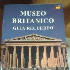 Libros de segunda mano: MUSEO BRITANICO GUIA RECUERDO EN ESPAÑOL 32 PAGINAS COLOR. Lote 53584294