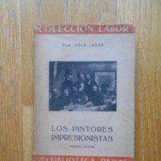 Libros de segunda mano: LOS PINTORES IMPRESIONISTAS, BELA LAZAR,. Lote 53628349