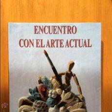 Libros de segunda mano: ENCUENTRO CON EL ARTE ACTUAL. Lote 53656209