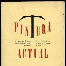 Livros em segunda mão: PINTURA ACTUAL. HERBERT READ Y JUAN LARREA. Lote 53748241