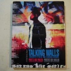 Libros de segunda mano: TALKING WALLS. GRAFFITIES IN CATALONIA/PAREDES QUE HABLAN. GRAFITIS EN CATALUÑA. Lote 121270155