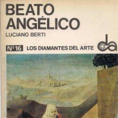 Libros de segunda mano: BEATO ANGÉLICO, POR LUCIANO BERTI. (EDS. TORAY, COL. LOS DIAMANTES DEL ARTE, 1968). Lote 53838686