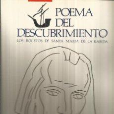 Libros de segunda mano: POEMA DEL DESCUBRIMIENTO. BOCETOS DE SANTA Mª DE LA RÁBIDA. CAJA DE AHORROS DE JEREZ. 1990. Lote 53881221