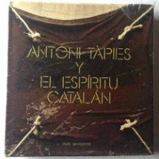 Libros de segunda mano: ANTONI TAPIES - EL ESPIRITU CATALÁN POR PERE GIMFERRER - EDICIONES POLÍGRAFA. Lote 53985915
