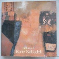 Libros de segunda mano: PINTURES AL BANC SABADELL Nº 4 - EDICION 2001 - EN CATALAN.. Lote 54019067
