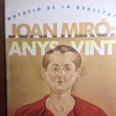 Libros de segunda mano: JOAN MIRÓ ANYS VINT - MUTACIÓ DE LA REALITAT - BILINGÜE CATALÀ - FRANCÈS. Lote 54067039