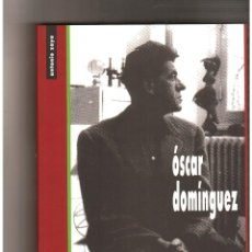 Libros de segunda mano: ÓSCAR DOMÍNGUEZ, POR ANTONIO ZAYA. COL. GACETA DE ARTE. [DESCATALOGADO]. Lote 54301436