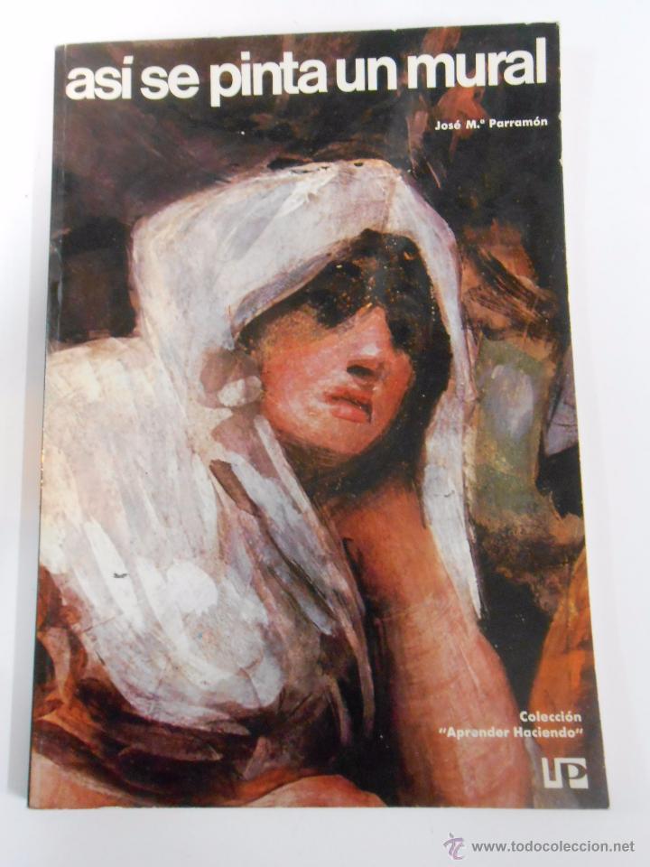ASÍ SE PINTA UN MURAL. JOSE Mª PARRAMON. COLECCION APRENDER HACIENDO. TDK67 (Libros de Segunda Mano - Bellas artes, ocio y coleccionismo - Pintura)