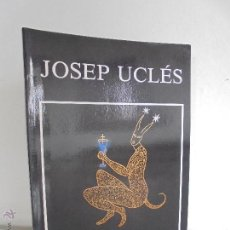 Libros de segunda mano: JOSEP UCLES. PINTURES 1987-1989. MARC-ABRIL 1990. SALA GASPAR. VER FOTOGRAFIAS ADJUNTAS. Lote 54475730