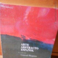 Libros de segunda mano: ARTE ABSTRACTO ESPAÑOL, CENTRAL HISPANO. Lote 54525416