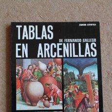 Libros de segunda mano: LAS TABLAS DE FERNANDO GALLEGO EN ARCENILLAS DEL VINO. FELIPE FERRERO (FELIPE). Lote 54562303