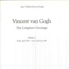 Libros de segunda mano: VINCENT VAN GOGH. THE COMPLETE PAINTINGS. INGO F. WALTHER Y RAINER METZGER. Lote 54629008