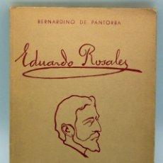 Libros de segunda mano: EDUARDO ROSALES BERNARDINO PANTORBA ENSAYO BIOGRÁFICO Y CRÍTICO ED AUTOR 1937 DEDICADO POR AUTOR . Lote 54650669