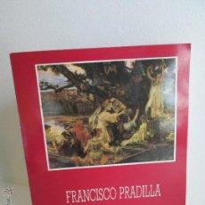 Libros de segunda mano: FRANCISCO PRADILLA. MUSEO MUNICIPAL. 1987. VER FOTOGRAFIAS ADJUNTAS. Lote 101601739