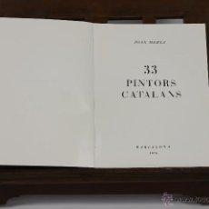 Libros de segunda mano: 6251 - 33 PINTORS CATALANS. JOAN MERLI. EDIT. ROMARGRAF. 1976.. Lote 49354695