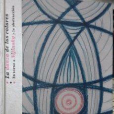 Libros de segunda mano: LA DANZA DE LOS COLORES, EN TORNO A NIJINSKY Y LA ABSTRACCIÓN.. Lote 54963952