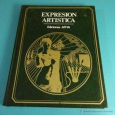 Libros de segunda mano: EXPRESIÓN ARTÍSTICA. TEXTOS: ALBERTO ROVIRA. Lote 54994441