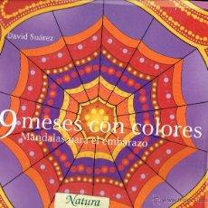 Libros de segunda mano: 9 MESES CON COLORES - MANDALAS PARA EL EMBARAZO - DAVID SUÁREZ DORTA - NUEVO. Lote 54997419