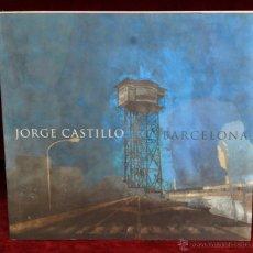 Libros de segunda mano: LA BARCELONA DE JORGE CASTILLO POR OLGA SPIEGEL. Lote 55094036